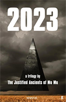The Justified Ancients of Mu Mu 2023: a trilogy (Justified Ancients of Mu Mu