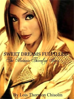 Lois Thornton Chisolm Sweet Dreams Fulfilled, The Melanie Thornton Story