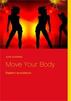 Move Your Body - Rajaton Eurodance