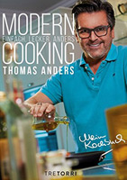 Thomas Anders - Modern Cooking: Einfach, lecker, anders