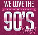 We Love The 90s Winter Arena Tour