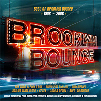 Best Of Brooklyn Bounce 1996-2006