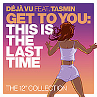 Get To You : This Is The Last Time, The 12'' Collection