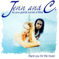 Thank You For The Music (as Jenn & C)