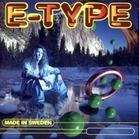 E-Type - Made In Sweden