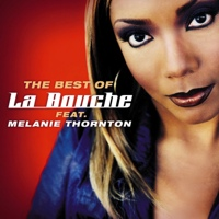 The Best Of La Bouche (feat. Melanie Thornton)