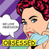 Obsessed - We Love Obsession