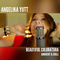 Beautiful Coloratura (Ambient & Chill Out)