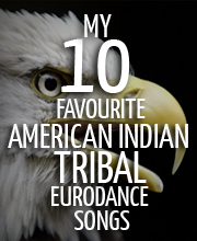 10-favourite-american-indian-tribal-eurodance-songs