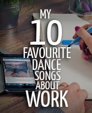 10 favourite dance songs about work