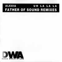 Uh La La La (Fathers Of Sound Remixes)