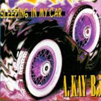 A Kay BJ - Sleeping In My Car