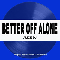 Better Off Alone 2019