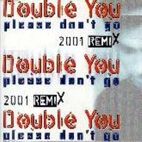 Please Don't Go 2001