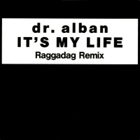 It's My Life (Raggadag Remix)