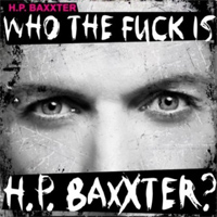 Who the Fuck Is HP Baxxter