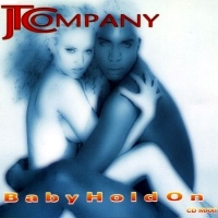 JT Company - Baby Hold On