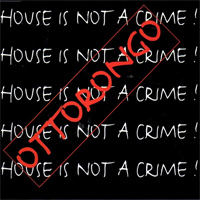House Is Not A Crime