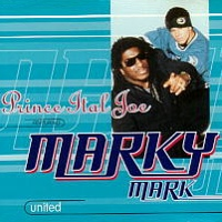 Prince Ital Joe feat Marky Mark - United