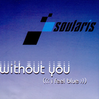 Without You (I Feel Blue)