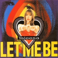 Taleesa - Let Me Be