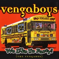 We Like To Party (The Vengabus)