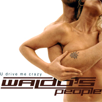 Waldo's People - U Drive Me Crazy