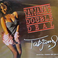 Tatjana - Tatjana's Double Deal